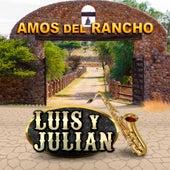 Amos Del Rancho de Luis Y Julian