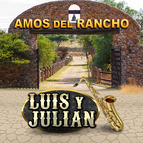 Amos Del Rancho by Luis Y Julian