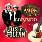 Los Amos Del Corrido, Vol. 2 de Luis Y Julian