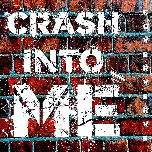 Crash into Me by Coververve