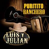 Puritito Ranchero de Luis Y Julian
