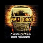 Groove Porrada Swing de Mariachi sin Tequila