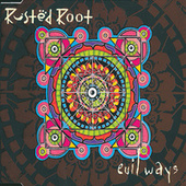 Evil Ways by Rusted Root