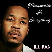 Perspective Is Everything de Ill Ran