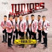 Para Ti by Juniors De La Sierra Oaxaqueña