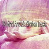 70 Mind And Meditation Tracks von Entspannungsmusik