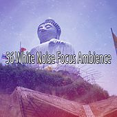 56 White Noise Focus Ambience by Classical Study Music (1)