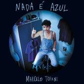 Nada É Azul de Marcelo Tofani