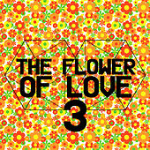 The Flower of Love 3 by Various Artists