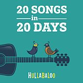 20 Songs in 20 Days by Hullabaloo