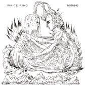 Nothing von White Ring