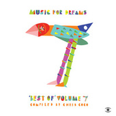 Music for Dreams Best of, Vol. 7 (Compiled by Chris Coco) by Various Artists