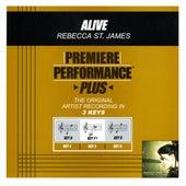 Alive (Premiere Performance Plus Track) by Rebecca St. James