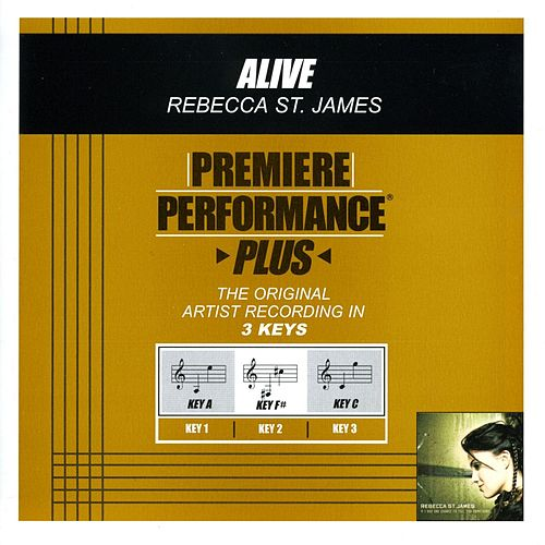 Alive (Premiere Performance Plus Track) by Rebecca St. James