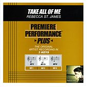 Take All Of Me (Premiere Performance Plus Track) by Rebecca St. James
