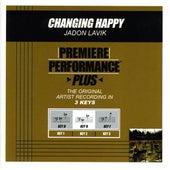 Changing Happy (Premiere Performance Plus Track) by Jadon Lavik