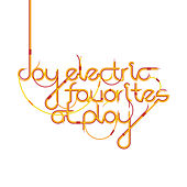 Favorites At Play by Joy Electric