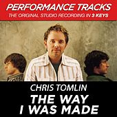 The Way I Was Made (Premiere Performance Plus Track) de Chris Tomlin