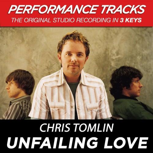 Unfailing Love (Premiere Performance Plus Track) by Chris Tomlin