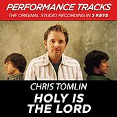 Holy Is The Lord (Premiere Performance Plus Track) de Chris Tomlin
