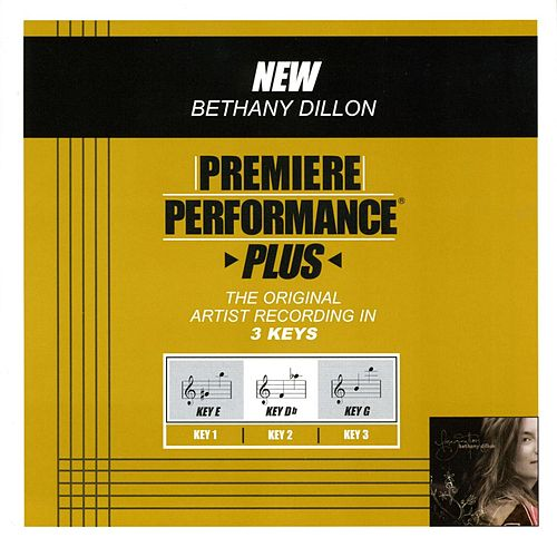 New (Premiere Performance Plus Track) by Bethany Dillon