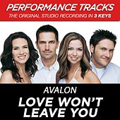 Love Won't Leave You (Premiere Performance Plus Track) by Avalon