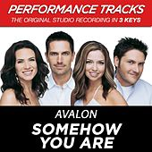 Somehow You Are (Premiere Performance Plus Track) by Avalon