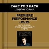 Take You Back (Premiere Performance Plus Track) de Jeremy Camp