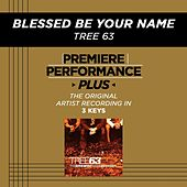 Blessed Be Your Name (Premiere Performance Plus Track) de Tree63