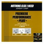 Nothing Else I Need (Premiere Performance Plus Track) de Jeremy Camp