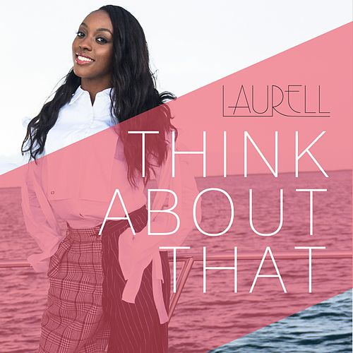 Think About That by Laurell