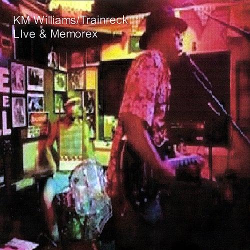 Live & Memorex by KM Williams/Trainreck