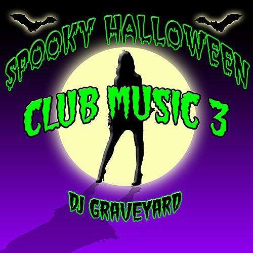 Spooky Halloween Club Music 3 by DJ Graveyard : Napster