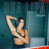 IDGAF (Radio Edit) by Dua Lipa