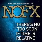 There's No 'Too Soon' If Time is Relative by NOFX