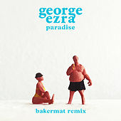 Paradise (Bakermat Remix) by George Ezra