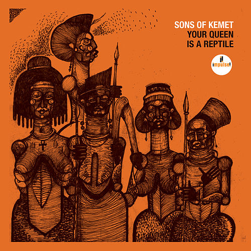 Your Queen Is A Reptile by Sons Of Kemet