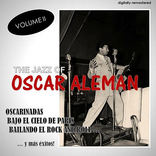 The Jazz Of, Vol. 2 (Digitally Remastered) by Oscar Aleman