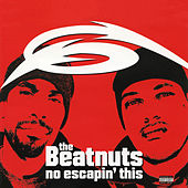 No Escapin' This by The Beatnuts