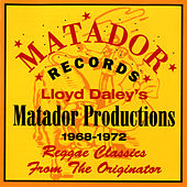 Lloyd Daley's Matador Productions 1968-72: Reggae Classics From The Originator by Various Artists