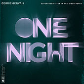 One Night (Superlover's Sex In The Disco Remix) by Cedric Gervais