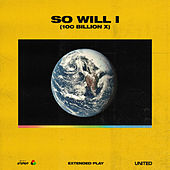 So Will I (100 Billion X) - EP by Hillsong United