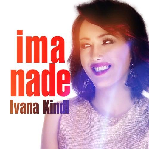 Ima Nade by Ivana Kindl