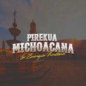 Pirekua Michoacana by Energia Norteña