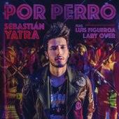 Por Perro by Sebastián Yatra