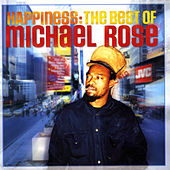 Happiness: The Best Of Michael Rose de Michael Rose