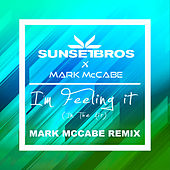 I'm Feeling It (In The Air) (Sunset Bros X Mark McCabe / Mark McCabe Remix) de Mark McCabe