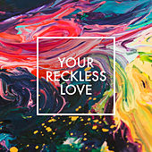 Your Reckless Love de Various Artists