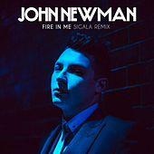 Fire In Me (Sigala Remix) de John Newman