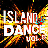 Island Life Dance (Vol. 8) di Various Artists
